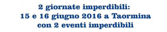 15 e 16 giugno a Taormina 2 eventi imperdibili